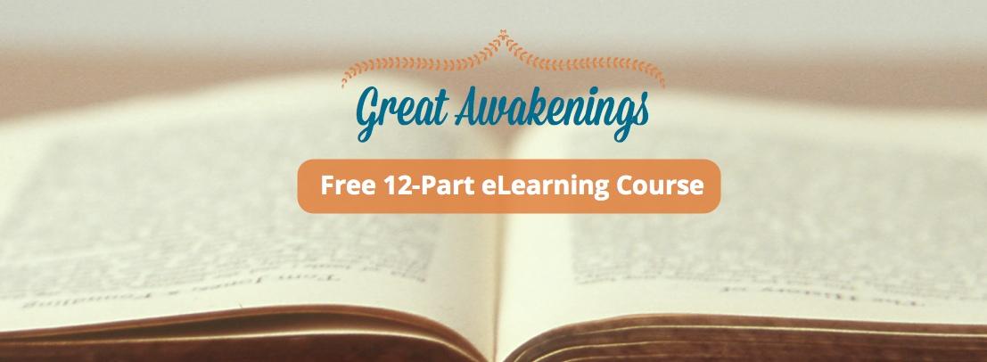 Great Awakenings 12-part eLearning Course