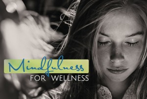 Mindfulness for Wellness with Amy Edelstein