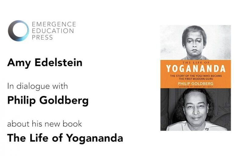 Dialogue with Philip Goldberg about his book The Life of Yogananda